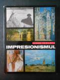 EUGEN SCHILERU - IMPRESIONISMUL. ALBUM CLASICII PICTURII UNIVERSALE