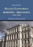 Relaţii economice româno-britanice (1919-1939). Studii şi documente