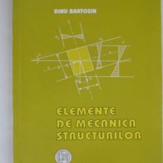 ELEMENTE DE MECANICA STRUCTURILOR - DINU BRATOSIN