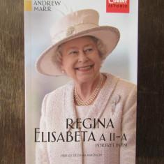 REGINA ELISABETA A II-A. PORTRET INTIM de ANDREW MARR