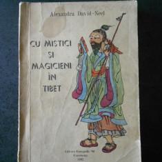 ALEXANDRA DAVID NEEL - CU MISTICI SI MAGICIENI IN TIBET (1992, usor uzata)