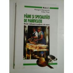 PAINE SI SPECIALITATI DE PANIFICATIE - MARGRET MERZENICH, ERIKA THIER