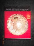 CORINA NICOLESCU, PAUL PETRESCU - CERAMICA ROMANEASCA TRADITIONALA