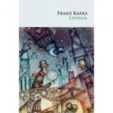 Castelul - Franz Kafka
