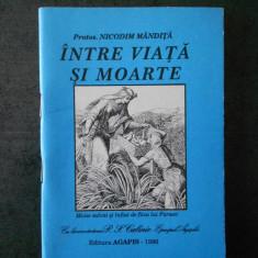 NICODIM MANDITA - INTRE VIATA SI MOARTE