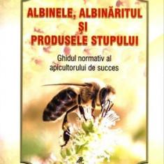 Albinele, albinăritul şi produsele stupului. Ghidul normativ al apicultorului de succes
