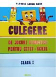 Culegere de jocuri didactice pentru citit-scris - Clasa I   Claudia Laura Gora, Mirela Elena Leonte