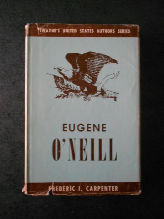 FREDERIC I. CARPENTER - EUGENE O`NEILL (ed. cartonata, 1964)