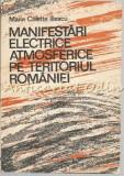 Cumpara ieftin Manifestari Electrice Atmosferice Pe Teritoriul Romaniei - Maria Colette Iliescu