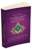 Legendele, miturile si simbolurile Francmasoneriei - Albert G. Mackey