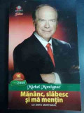 Mananc, Slabesc Si Ma Mentin Cu Dieta Montignac - Michel Montignac ,546709