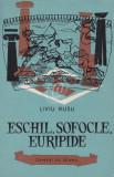 Eschil, Sofocle, Euripide