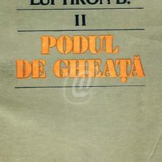 Viata si opera lui Tiron B., vol. 1, 2. Iepurele schiop. Podul de gheata, 1982