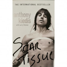Scar Tissue - Anthony Kiedis with Larry Sloman