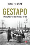 Gestapo. Istoria politiei secrete a lui Hitler | Rupert Butler