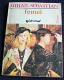 Femei - Mihail Sebastian, roman, Editura Literatorul 1992, Alta editura