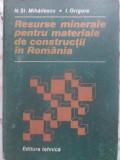 RESURSE MINERALE PENTRU MATERIALE DE CONSTRUCTII IN ROMANIA-N.S. MIHAILESCU, O. GRIGORE