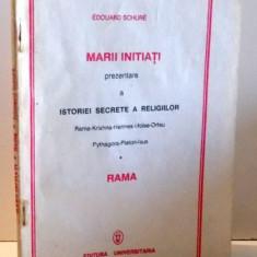 MARII INITIATI, PREZENTARE A ISTORIEI SECRETE A RELIGIILOR de EDOUARD SCHURE , 1991