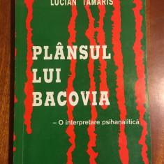 Lucian Tamaris - Plânsul lui Bacovia. O interpretare psihanalitică (2007)