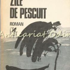 Zile De Pescuit. Roman - Radu Anton Roman