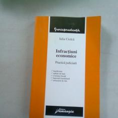 INFRACTIUNI ECONOMICA. Practica judiciara - IULIA CIOLCA