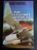Mari Catastrove Aviatice Ale Secolului Xx - Andrei Cristea Adrian Cristea ,546376