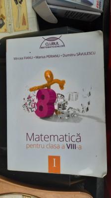 MATEMATICA CLASA A VIII A , PERIANU , FIANU ,SAVULAESCU PARTEA I foto