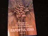 RAPORTUL IOONA-VIRGIL BULAT-ION POPESCU-BRADICENI-CU AUTOGRAF-416 PG-ED-COGITO-