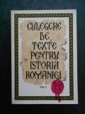 STEFAN PASCU, LIVIU MAIOR - CULEGERE DE TEXTE PENTRU ISTORIA ROMANIEI volumul 1