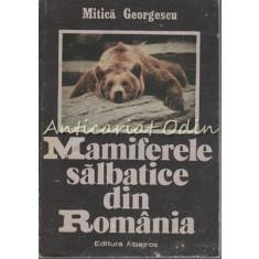 Mamiferele Salbatice Din Romania - Mitica Georgescu