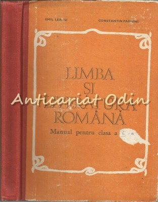 Limba Si Literatura Romana. Manual Pentru Clasa A X-A - Emil Leahu foto