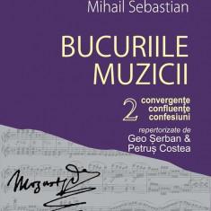 Bucuriile muzicii. (Vol. II) Convergențe, confluențe, confesiuni