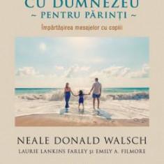 Conversatii cu Dumnezeu pentru parinti - Neale Donald Walsch