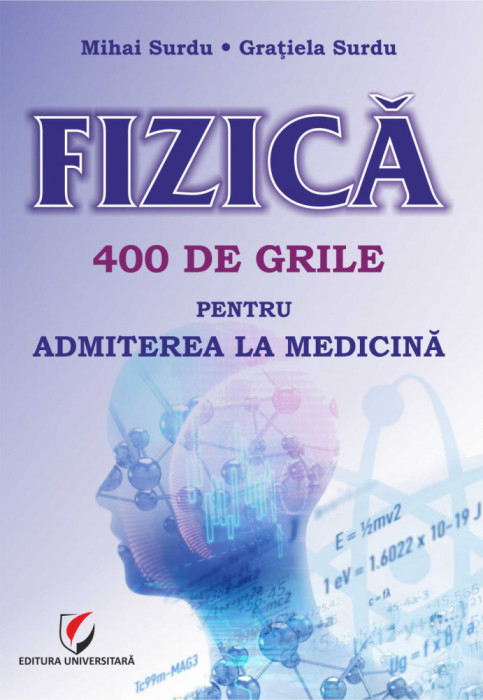 FIZICA. 400 de grile pentru admiterea la Medicina
