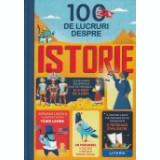 100 de lucruri despre istorie