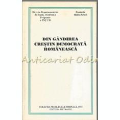 Din Gandirea Crestin Democrata Romaneasca - Colectia: Problemele Timpului