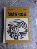 PSIHOLOGIE GENERALA - P. POPESCU NEVEANU MANUAL PENTRU LICEELE PEDAGOGICE