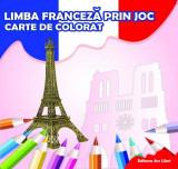 Limba franceză prin joc. Carte de colorat