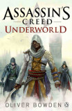 Underworld - Assassin's Creed Book 8 | Oliver Bowden