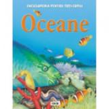 Enciclopedia pentru toti copiii. Oceane - Clare Oliver