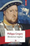 Blestemul regelui/Philippa Gregory, Polirom