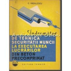 Securitatii Muncii La Executarea Lucrarilor Din Beton - Tiraj: 2940 Exemplare