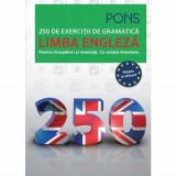 Limba engleza - 250 de exercitii de gramatica |
