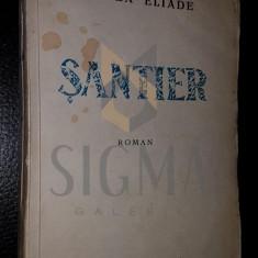 MIRCEA ELIADE - SANTIER - ROMAN INDIRECT, ED. 1, 1935