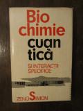 BIOCHIMIE CUANTICA SI INTERACTII SPECIFICE-ZENO SIMON