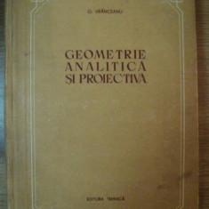 GEOMETRIE ANALITICA SI PROIECTIVA de G. VRANCEANU , 1954