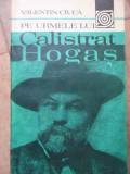 Pe Urmele Lui Calistrat Hogas - Valentin Ciuca ,520347