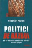 Politici de razboi: de ce necesita conducerea politica un etos pagan - Robert D. Kaplan