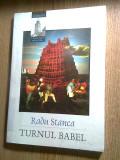 Radu Stanca - Turnul Babel - teatru (Editura Paralela 45, 2000)