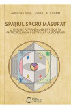 Spatiul sacru masurat - Adriana Citeia, Vasile Cacioianu